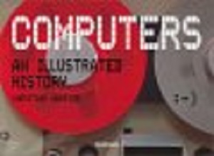 computers-an-illustrated-history-book-cover
